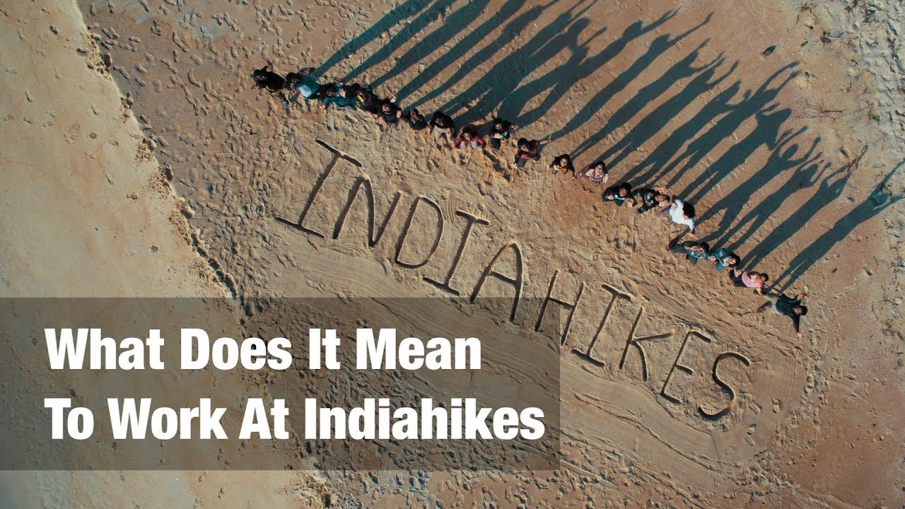 Working with Indiahikes - Build a career in the adventurous