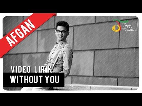 AFGAN - WITHOUT YOU | Video Lirik