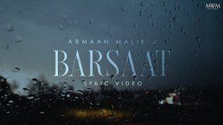 Armaan Malik - Barsaat [Official Lyric Video] | Amaal Mallik | Kunaal Vermaa | Daboo Malik