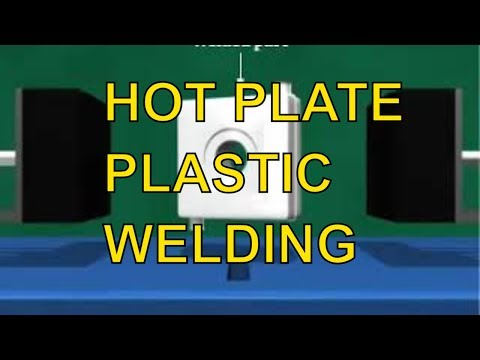HOT PLATE  PLASTIC WELDING | MACHINING OF PLASTICS AND WELDING