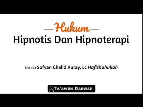 Hukum Hipnotis dan Hipnoterapi - Ustadz Sofyan Chalid Ruray, Lc hafizhahullah