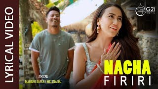LYRICAL : Nacha Firiri || Mahesh Kafle Ft. Melina Rai | EXCLUSIVE AUDIO 2019