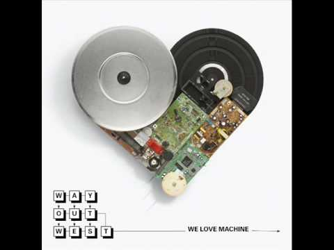 Клип way out west - We Love Machine