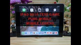 NEW iPAD 2018 Test game PUBG mobile dan Mobile Legend
