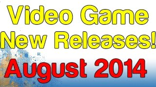 Upcoming New Video Games! August 2014 Edition | WikiGameGuides