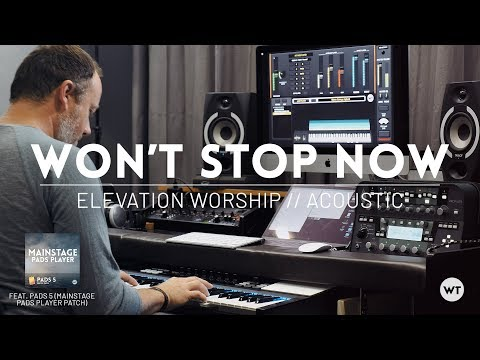 Won't Stop Now - Elevation Worship - Acoustic cover feat. Pads 5 MainStage Pads Player Patch