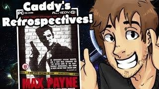 Max Payne (Part 1) - Caddy's Retrospectives!