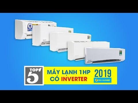 Top 5 máy lạnh inverter 1 HP bán chạy nhất Điện máy XANH, giá cập nhật T6/2019