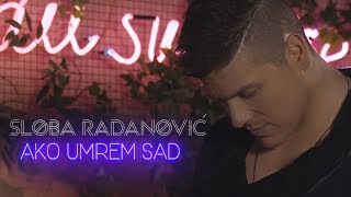 SLOBA RADANOVIC - AKO UMREM SAD (OFFICIAL COVER)