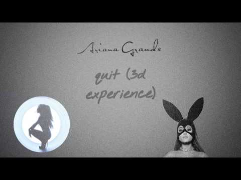 Ariana Grande Ft Cashmere Cat - Quit (3d Experience)