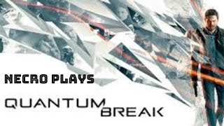 Necro plays Quantum Break Pt 19 To the Tower