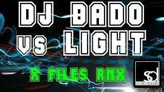 DJ DADO VS. LIGHT - X FILES THEME RMX