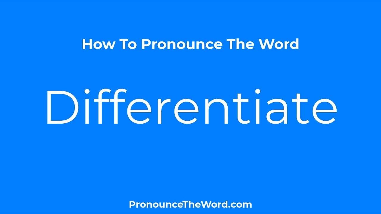 How To Say Differentiate  Pronounce Differentiate Like Native