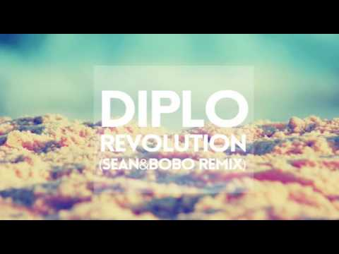 [1 HOUR] Diplo - Revolution - SEAN & BOBO REMIX