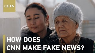 By following @CNN , we find how they make fake news about Xinjiang