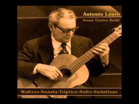 Antonio Lauro: Venezuelan Waltzes, Sonata, Triptico, Suite & Variations
