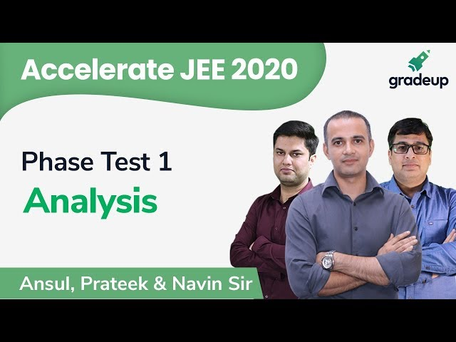 JEE 2020 | Phase Test 1 Analysis