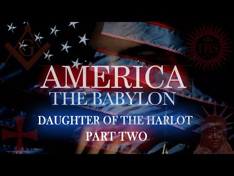 AMERICA THE BABYLON: Daughter Of The Harlot - Part 2