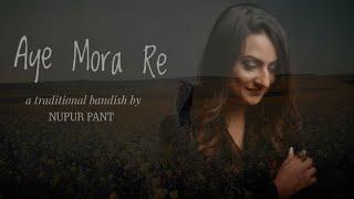 Aye mora re | NUPUR PANT | BANDISH FOR SOUL | QUARANTINE CONTENT