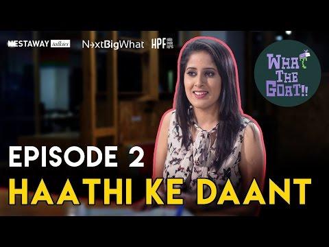 What The Goat | Episode 02 | Haathi ke Daant