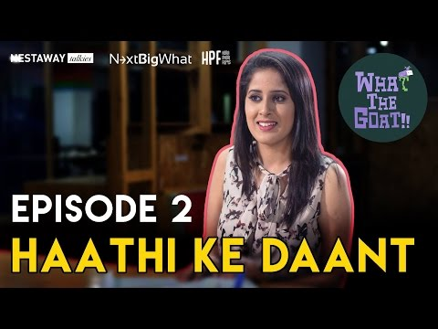 What The Goat | Episode 02 | Haathi ke Daant