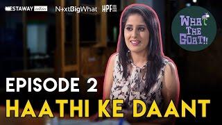 What The Goat | Episode 02 | Haathi ke Daant thumbnail