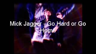Download lagu Mick Jagger - Go Hard or Go Home