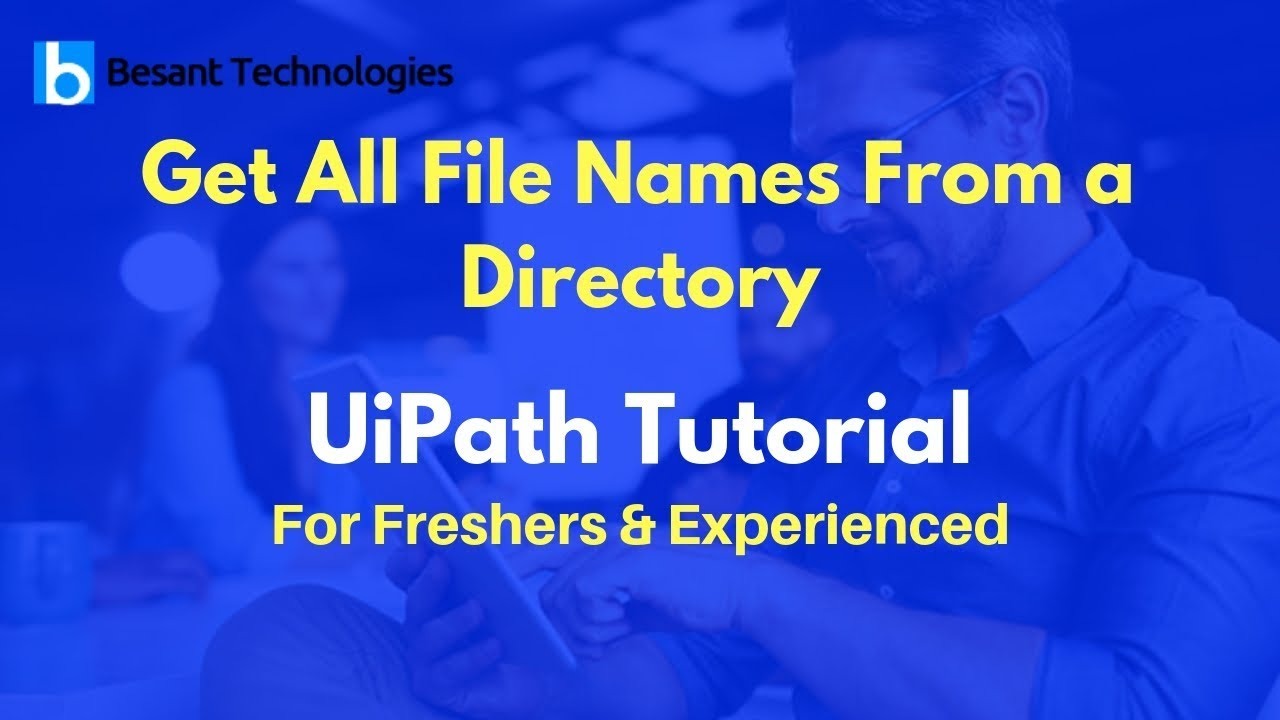 Get All File Names From a Directory | UiPath Tutorial For Beginners