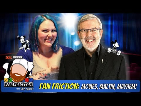 Fan Friction 307: Movies, Maltin, Mayhem!