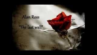 Alan Ross - The last wall (with lyrics)