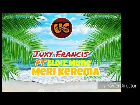Juxy Francis Ft Eldiz Mune - Meri Kerema (FRESH 2017)