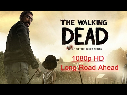 The Walking Dead Game Full Episode 3 - Long Road Ahead - Walkthrough (no commentary) 1080p HD #TWD