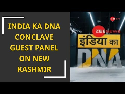 Zee News India Ka DNA Conclave guest panel on New Kashmir