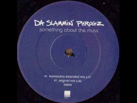 Da Slammin' Phrogz - Something About The Music (Original Mix)