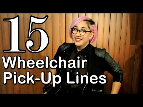 15 CHEESY WHEELCHAIR PICK UP LINES [CC]
