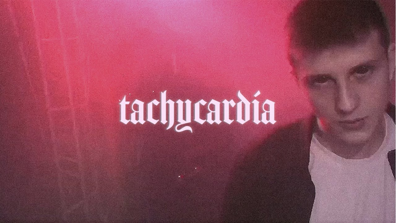 Tachycardia [Official Music Video]
