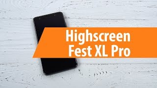 Распаковка Highscreen Fest XL Pro / Unboxing Highscreen Fest XL Pro