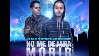 Jay Kalyl ft Jaydan -  No Me Dejara Morir Prod  ReBorn Music y Yowcend @VCRISTIANOSFLOW