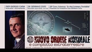 Pier Giorgio Caria - Nuovo ordine mondiale e complotto extraterrestre - BOLOGNA
