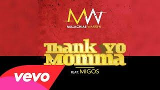 Malachiae ft. Migos - Thank Yo Momma