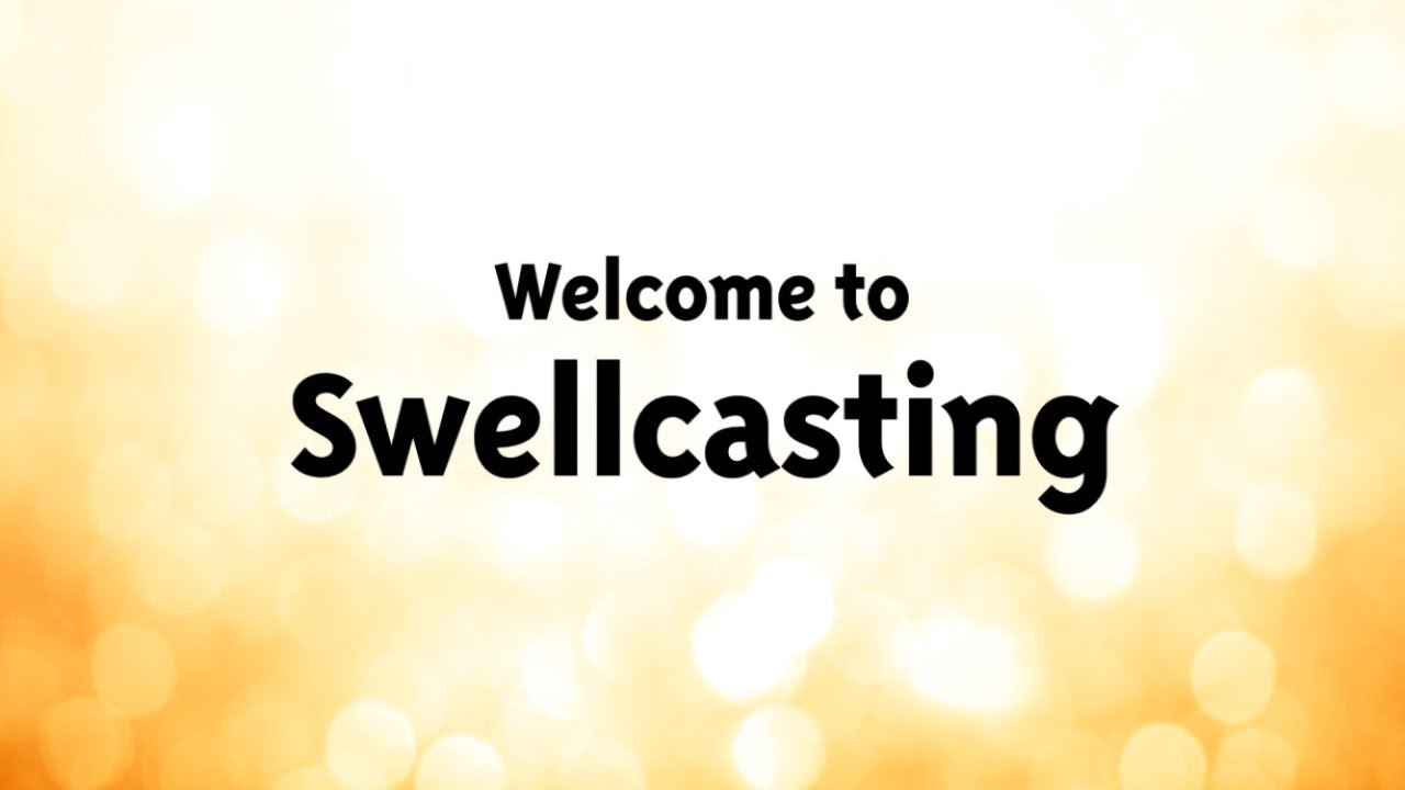 What is Swellcasting?