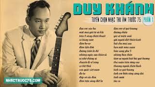 Duy Khánh - Tuyển Tập Nhạc Thu Âm Trước 1975 Hay Nhất (Phần 1)