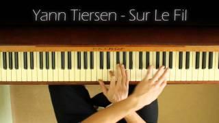 Yann Tiersen - Sur Le Fil (piano cover)