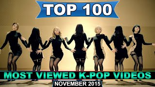 [TOP 100] Most Viewed K-POP Music Videos of All Time (November 2015)