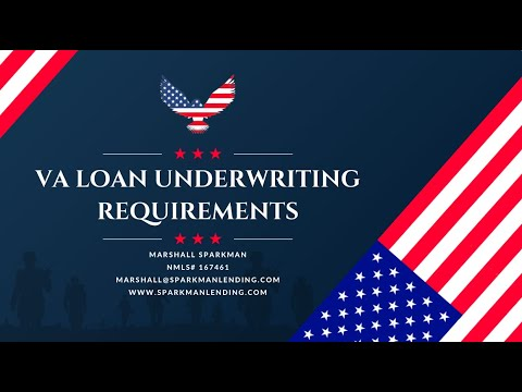 Underwriting requirements for VA loans