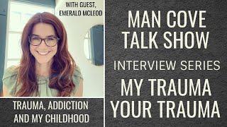 My Trauma, Your Trauma - Interview - Series 2 - Epi 1 -Trauma, Addiction and my Childhood