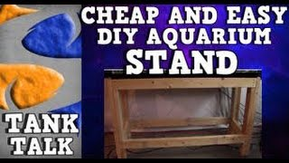 Cheap and Easy DIY aquarium stand! Tank Talk presented by KGTropicals.