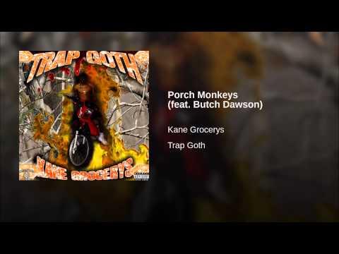 Porch Monkeys (feat. Butch Dawson)