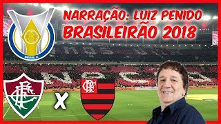 Fluminense 0 x 2 Flamengo - Luiz Penido - Rádio Globo RJ - Brasileirão 2018 - 07/06/2018