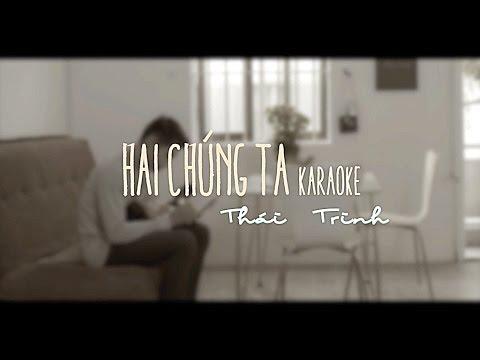 HAI CHÚNG TA KARAOKE |  LYRICS VIDEO | THÁI TRINH - QUANG ĐĂNG